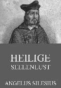 Cover-Bild zu Heilige Seelenlust (eBook) von Silesius, Angelus