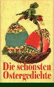 Cover-Bild zu Die schönsten Ostergedichte (eBook) von Rilke, Rainer Maria