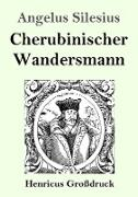 Cover-Bild zu Cherubinischer Wandersmann (Großdruck) von Silesius, Angelus