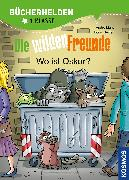 Cover-Bild zu Die wilden Freunde, Bücherhelden 1. Klasse, Wo ist Oskar? von Marx, André