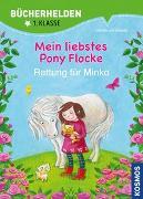 Cover-Bild zu Mein liebstes Pony Flocke, Bücherhelden 1. Klasse, Rettung für Minka von von Kessel, Carola
