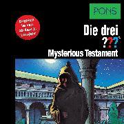 Cover-Bild zu PONS Die drei ??? Fragezeichen Mysterious Testament (Audio Download) von Marx, André