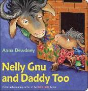 Cover-Bild zu Nelly Gnu and Daddy Too von Dewdney, Anna