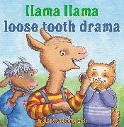 Cover-Bild zu Llama Llama Loose Tooth Drama von Dewdney, Anna