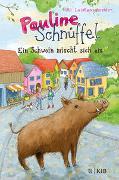 Cover-Bild zu Pauline Schnüffel - Ein Schwein mischt sich ein von Leistenschneider, Uli