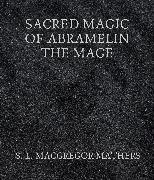 Cover-Bild zu Sacred Magic Of Abramelin The Mage (eBook) von Mathers, S. L. MacGregor