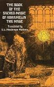 Cover-Bild zu The Book of the Sacred Magic of Abramelin the Mage (eBook) von Mathers, S. L. MacGregor (Übers.)