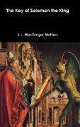 Cover-Bild zu The Key of Solomon the King von Mathers, S. L. Macgregor