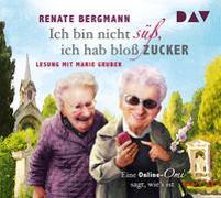 Cover-Bild zu Ich bin nicht süß, ich hab bloß Zucker von Bergmann, Renate
