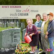 Cover-Bild zu Wer erbt, muss auch gießen. Die Online-Omi teilt auf (Audio Download) von Bergmann, Renate