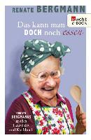 Cover-Bild zu Das kann man doch noch essen (eBook) von Bergmann, Renate