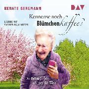 Cover-Bild zu Kennense noch Blümchenkaffee? Die Online-Omi erklärt die Welt (Audio Download) von Bergmann, Renate