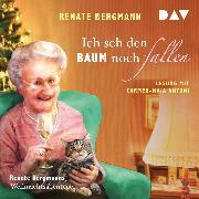 Cover-Bild zu Ich seh den Baum noch fallen. Renate Bergmanns Weihnachtsabenteuer (Audio Download) von Bergmann, Renate