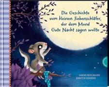 Cover-Bild zu Der kleine Siebenschläfer 6: Die Geschichte vom kleinen Siebenschläfer, der dem Mond Gute Nacht sagen wollte von Bohlmann, Sabine
