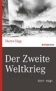 Cover-Bild zu Der Zweite Weltkrieg von Sigg, Marco
