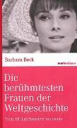 Cover-Bild zu Die berühmtesten Frauen der Weltgeschichte von Beck, Barbara