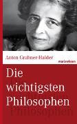 Cover-Bild zu Die wichtigsten Philosophen von Grabner-Haider, Anton