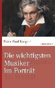 Cover-Bild zu Die wichtigsten Musiker im Portrait (eBook) von Kaspar, Peter Paul