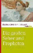 Cover-Bild zu Die großen Seher und Propheten (eBook) von Holzbach, Mathis Christian