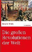 Cover-Bild zu Die großen Revolutionen der Welt (eBook) von Nautz, Prof. Dr. Jürgen