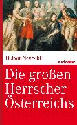 Cover-Bild zu Die großen Herrscher Österreichs (eBook) von Neuhold, Helmut