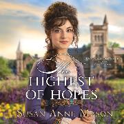 Cover-Bild zu The Highest of Hopes - Canadian Crossings, Book 2 (Unabridged) (Audio Download) von Mason, Susan Anne