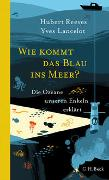 Cover-Bild zu Reeves, Hubert: Wie kommt das Blau ins Meer?