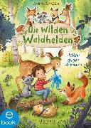 Cover-Bild zu Die wilden Waldhelden. Helfer gegen Heimweh (eBook) von Schütze, Andrea