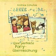 Cover-Bild zu Janne und Ida - Eine (fast) perfekte Ponyüberraschung (Audio Download) von Schütze, Andrea