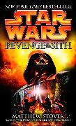 Cover-Bild zu Stover, Matthew: Revenge of the Sith: Star Wars: Episode III