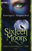 Cover-Bild zu Garcia, Kami: Sixteen Moons - Eine unsterbliche Liebe