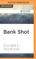Cover-Bild zu Westlake, Donald E.: Bank Shot: A Dortmunder Novel