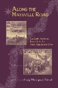 Cover-Bild zu Friend, Craig Thompson: Along the Maysville Road: The Early American Republic in the Trans-Appalachian West