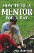 Cover-Bild zu Thompson, Craig: How To Be a Mentor for a Day