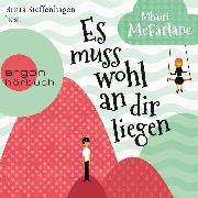 Cover-Bild zu Es muss wohl an dir liegen (Ungekürzte Lesung) (Audio Download) von McFarlane, Mhairi