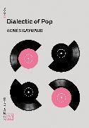 Cover-Bild zu Dialectic of Pop von Gayraud, Agnes