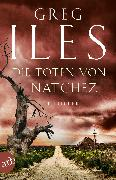 Cover-Bild zu Die Toten von Natchez (eBook) von Iles, Greg