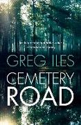 Cover-Bild zu Cemetery Road: an intense crime thriller from the #1 New York Times bestselling author (eBook) von Iles, Greg