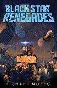 Cover-Bild zu Moreci, Michael: Black Star Renegades