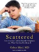 Cover-Bild zu Scattered: How Attention Deficit Disorder Originates and What You Can Do about It von Mate, Gabor