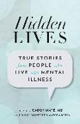 Cover-Bild zu Hidden Lives: True Stories from People Who Live with Mental Illness von Maté, Gabor (Solist)