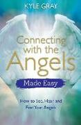 Cover-Bild zu Connecting with the Angels Made Easy von Gray, Kyle