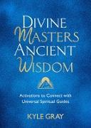 Cover-Bild zu Divine Masters, Ancient Wisdom (eBook) von Gray, Kyle