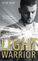 Cover-Bild zu Light Warrior: Connecting with the Spiritual Power of Fierce Love von Gray, Kyle
