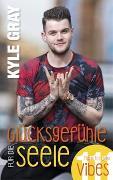 Cover-Bild zu Glücksgefühle für die Seele von Gray, Kyle