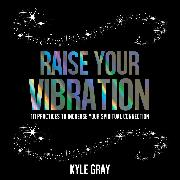 Cover-Bild zu Raise Your Vibration (Audio Download) von Gray, Kyle