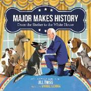 Cover-Bild zu Twiss, Jill: Major Makes History: From the Shelter to the White House