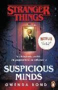 Cover-Bild zu Stranger Things: Suspicious Minds - DIE OFFIZIELLE DEUTSCHE AUSGABE - ein NETFLIX-Original von Bond, Gwenda