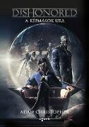 Cover-Bild zu Dishonored - A képmások ura (eBook) von Christopher, Adam