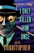 Cover-Bild zu I Only Killed Him Once (eBook) von Christopher, Adam